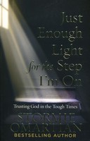 Just Enough Light for the Step Im On: Trusting God in the Tough Times (Paperback)