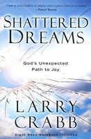 Shattered Dreams: Gods Unexpected Path to Joy (Paperback)