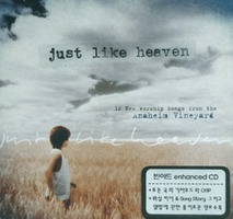 Just Like Heaven : 12 New Worship Songs from the Anaheim Vineyard(CD)