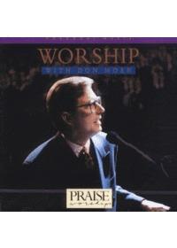 Praise & Worship - Worship With Don Moen (CD)