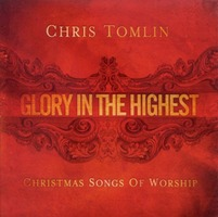 Chris Tomlin - Glory In The Highest : Christmas Songs of Worship (CD)