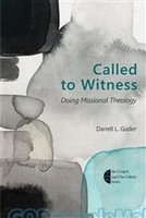 Called to Witness (PB): Doing Missional Theology (Series: Gospel and Our Culture)