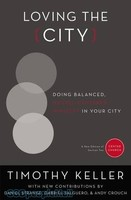 Loving the City (PB): Doing Balanced, Gospel-Centered Ministry in Your City