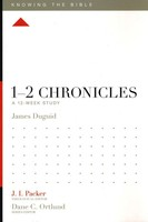 1-2 Chronicles: A 12-Week Study (Series: Knowing the Bible)