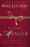 In the Manger: 25 Inspirational Selections for Advent (HB)