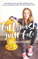 Girl, Wash Your Face: Stop Believing the Lies about Who You Are So You Can Become Who You Were Meant to Be (HB)