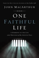 One Faithful Life: A Harmony of the Life and Letters of Paul (Hardcover)