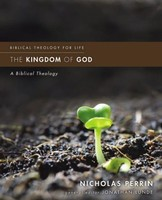 Kingdom of God: A Biblical Theology (Biblical Theology for Life) (Paperback)