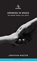 Growing in Grace: Becoming More Like Jesus (Mini Guides) (Paperback)