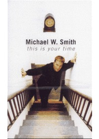 Michael.W.Smith 마이클 W.스미스 - This is Your Time (Tape)