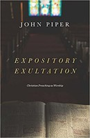 Expository Exultation: Christian Preaching as Worship (HB)