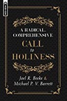 Radical, Comprehensive Call to Holiness (Hardcover)
