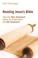 Reading Jesuss Bible: How the New Testament Helps Us Understand the Old Testament (PB)