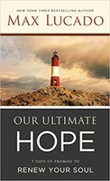 Our Ultimate Hope: 7 Days of Promise to Renew Your Soul (PB)
