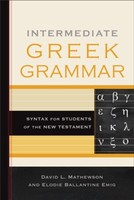 Intermediate Greek Grammar: Syntax for Students of the New Testament (Paperback)