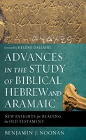 Advances in the Study of Biblical Hebrew and Aramaic: New Insights for Reading the Old Testament (소프트커버)