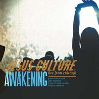 Jesus Culture - Awakening Live Worship from Chicago (2CD)
