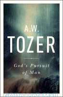 Gods Pursuit of Man (PB): Tozers Profound Prequel to The Pursuit of God