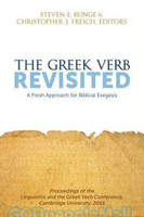 Greek Verb Revisited: A Fresh Approach for Biblical Exegesis (PB)