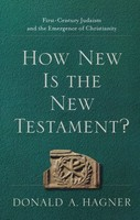 How New is the New Testament?: First-Century Judaism and the Emergence of Christianity (PB)