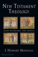 New Testament Theology - Many Witnesses, One Gospel