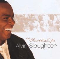 Alvin Slaughter - The Faith Life(CD)