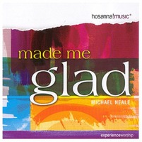 MICHAEL NEALE  - Made me Glad (CD)