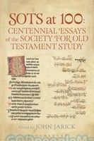 LHBOTS (JSOTSup) 650: SOTS at 100: Centennial Essays of the Society for Old Testament Study  (HB)