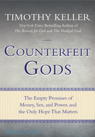 Counterfeit Gods: The Empty Promises of Money, Sex, and Power, and the Only Hope That Matters - 거짓신들의 세상 원서