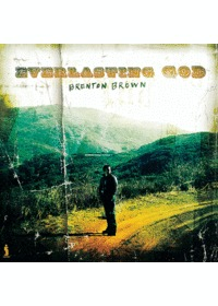 Brenton Brown - Everlasting God (CD)