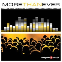 More Than Ever - Live From The Rockies (CD)