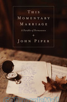 This Momentary Marriage: A Parable of Permanence (PB)