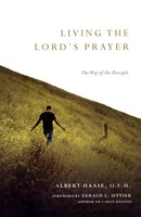 Living the Lords Prayer: The Way of the Disciple (Paperback)