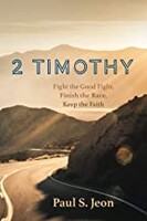 2 Timothy: Fight the Good Fight, Finish the Race, Keep the Faith (Paperback)
