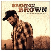 Brenton Brown - Because Of Your Love (CD)