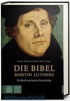 Die Bibel Martin Luthers: Ein Buch und seine Geschichte (HB)