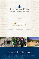 Acts (Series: Teach the Text Commentary Series) (PB)