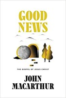 Good News: The Gospel of Jesus Christ (HB)