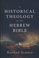 Historical Theology of the Hebrew Bible (HB)