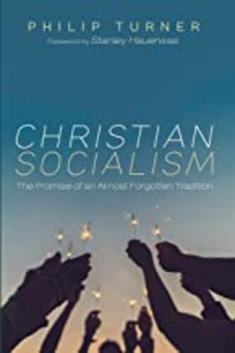 Christian Socialism: The Promise of an Almost Forgotten Tradition (Paperback)