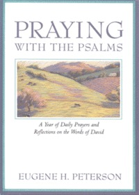 Praying with the Psalms: A Year of Daily Prayers and Reflections on the Words of David (PB)