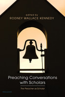 Preaching Conversations with Scholars: The Preacher as Scholar (PB)