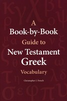 Book-by-Book Guide to New Testament Greek Vocabulary