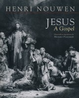 Jesus: A Gospel: A Meditation on the Eucharistic Life (PB)