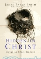 Hidden in Christ: Living as Gods Beloved (Series: Apprentice Resources) (HB)