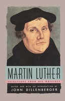 Martin Luther: Selections From His Writings (PB)