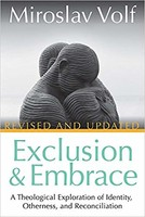 Exclusion and Embrace, Revised and Updated: A Theological Exploration of Identity, Otherness, and Reconciliation (Paperback)