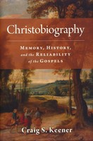 Christobiography: Memory, History, and the Reliability of the Gospels (Hardcover)