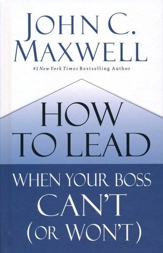 How to Lead When Your Boss Cant (or Wont)