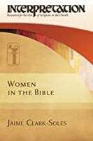 IC: Women in the Bible: Interpretation: Resources for the Use of Scripture in the Church (Hardcover)